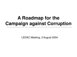 A Roadmap for the  Campaign against Corruption