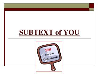SUBTEXT of YOU