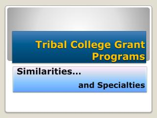 Tribal College Grant Programs