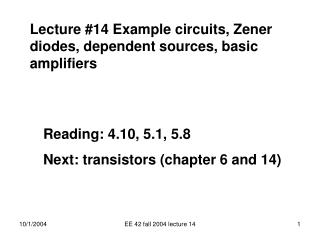 Lecture #14 Example circuits, Zener diodes, dependent sources, basic amplifiers