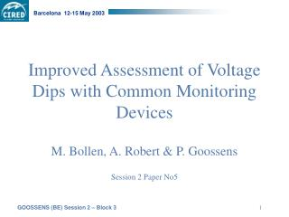 Improved Assessment of Voltage Dips with Common Monitoring Devices