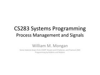CS283 Systems Programming Process Management and Signals
