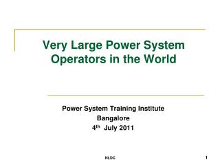 Very Large Power System Operators in the World
