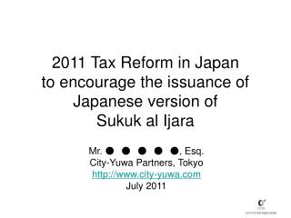 2011 Tax Reform in Japan to encourage the issuance of Japanese version of Sukuk al Ijara