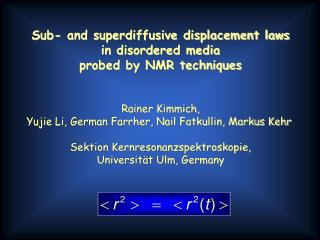 Sub- and superdiffusive displacement laws in disordered media probed by NMR techniques