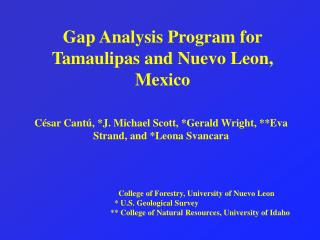 Gap Analysis Program for Tamaulipas and Nuevo Leon, Mexico