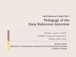 Pedagogy of the  Data Reference Interview