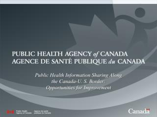 Public Health Information Sharing Along the Canada-U. S. Border:  Opportunities for Improvement