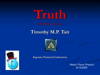 Truth                    (Top Theory Lecture)