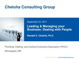 Leading & Managing your Business: Dealing with People Randall S. Cheloha, Ph.D.