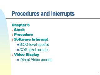 Procedures and Interrupts