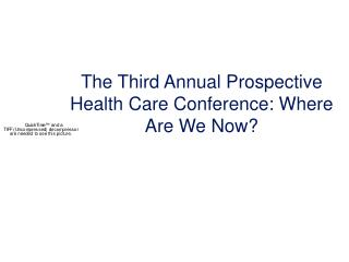 The Third Annual Prospective Health Care Conference: Where Are We Now?