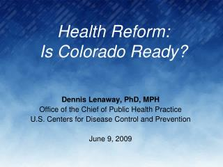 Health Reform:  Is Colorado Ready?