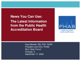 News You Can Use: 	The Latest Information 	from the Public Health 	Accreditation Board