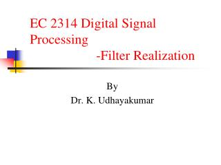 EC 2314 Digital Signal Processing 			-Filter Realization