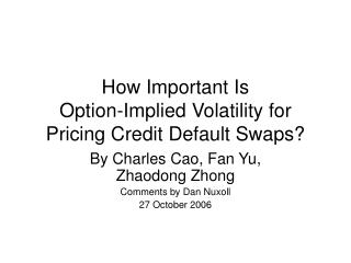 How Important Is  Option-Implied Volatility for Pricing Credit Default Swaps?