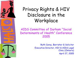 Ruth Carey, Barrister & Solicitor Executive Director, HIV & AIDS Legal Clinic (Ontario)