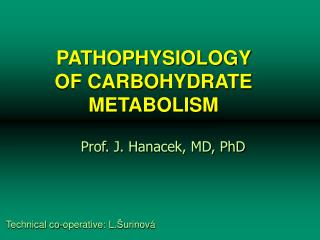 PATHOPHYSIOLOGY OF CARBOHYDRATE METABOLISM
