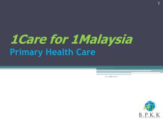 1Care for 1Malaysia Primary Health Care