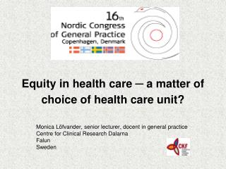 Equity in health care  ─  a matter of choice of health care unit?