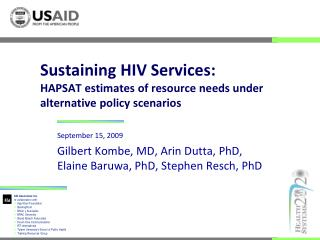 Sustaining HIV Services: HAPSAT estimates of resource needs under alternative policy scenarios