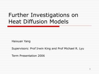 Further Investigations on Heat Diffusion Models