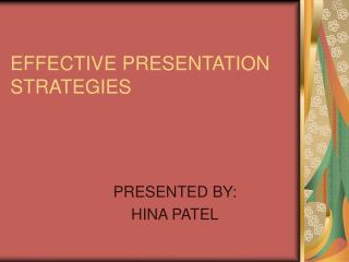 EFFECTIVE PRESENTATION STRATEGIES