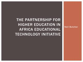 The Partnership for Higher Education in Africa Educational Technology Initiative
