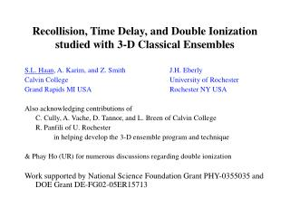 Recollision, Time Delay, and Double Ionization  studied with 3-D Classical Ensembles