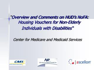 """ Overview and Comments on HUD's  NoFA :  Housing Vouchers for Non-Elderly"
