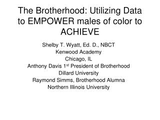 The Brotherhood: Utilizing Data to EMPOWER males of color to ACHIEVE