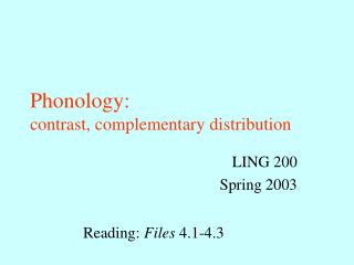 Phonology: contrast, complementary distribution