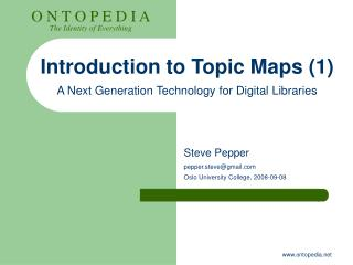 Introduction to Topic Maps (1) A Ne xt Generation  Technology for Digital Libraries