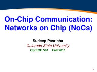 On-Chip Communication:  Networks on Chip (NoCs)