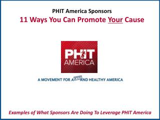 PHIT America Sponsors 11 Ways You Can Promote  Your  Cause