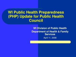 WI Public Health Preparedness (PHP) Update for Public Health Council