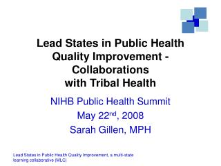 Lead States in Public Health  Quality Improvement - Collaborations  with Tribal Health