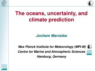 The oceans, uncertainty, and climate prediction