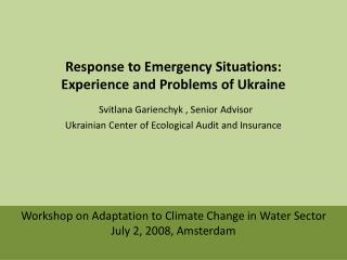 Workshop on Adaptation to Climate Change in Water Sector  July 2, 2008, Amsterdam