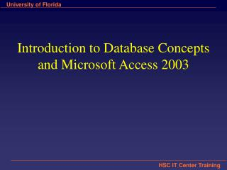 Introduction to Database Concepts  and Microsoft Access 2003