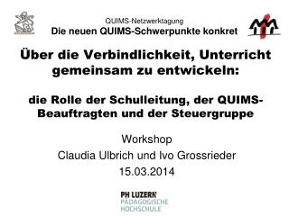 Workshop Claudia Ulbrich und Ivo Grossrieder 15.03.2014