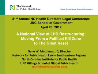 Gene W. Matthews, JD, Director Network for Public Health Law – Southeastern Regiona