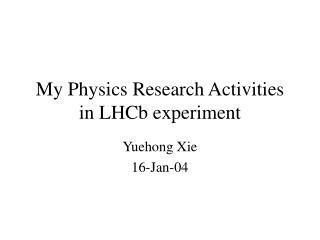 My Physics Research Activities in LHCb experiment