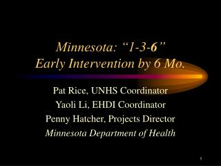 "Minnesota: ""1-3- 6 "" Early Intervention by 6 Mo."