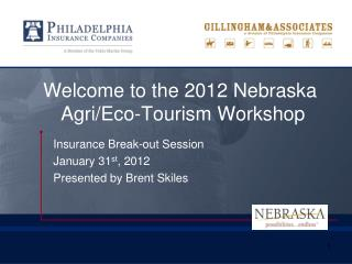 Welcome to the 2012 Nebraska Agri/Eco-Tourism Workshop
