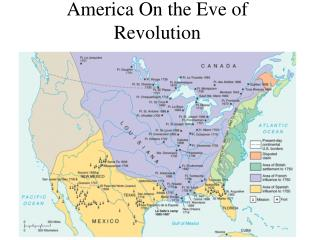 America On the Eve of Revolution