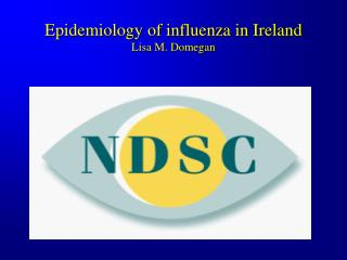 Epidemiology of influenza in Ireland Lisa M. Domegan