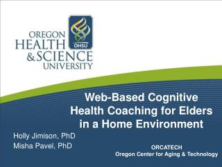 Web-Based Cognitive  Health Coaching for Elders  in a Home Environment
