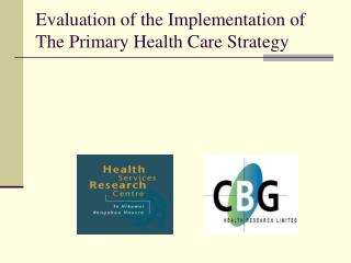 Evaluation of the Implementation of  The Primary Health Care Strategy