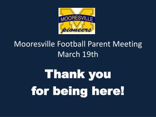 Mooresville Football Parent Meeting March 19th